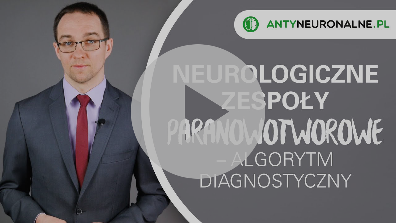 Neurologiczne zespoły paranowotworowe – algorytm diagnostyczny [HD]